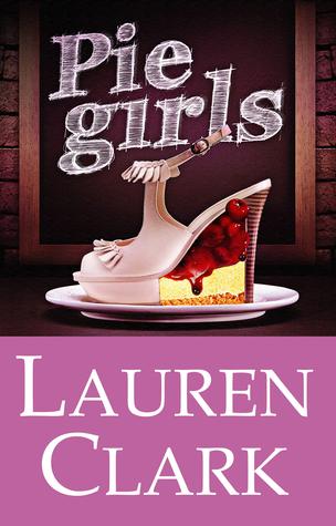 Pie Girls by Lauren Clark