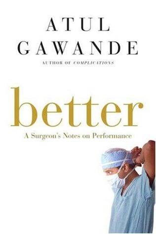 A Surgeon's Notes on Performance  - Atul Gawande