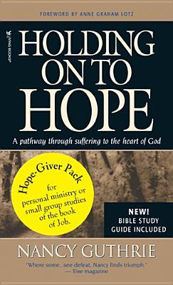 Holding on to Hope Study Pack: A Pathway Through Suffering to the Heart of God  by  Nancy Guthrie