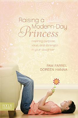Raising A Modern Day Princess Pam Farrel