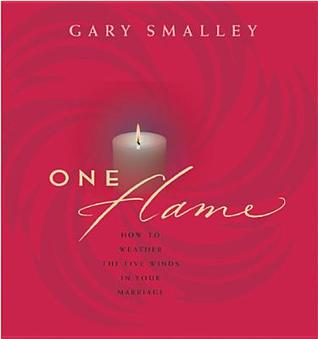 One Flame: How to Weather the Five Winds in Your Marriage  by  Gary Smalley
