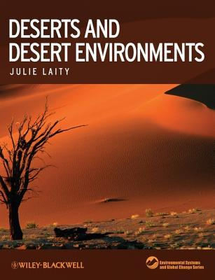 Deserts and Desert Environments  by  Julie Laity