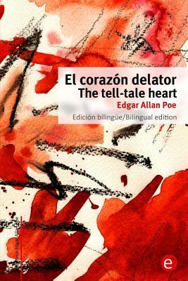 El Corazon Delator/The Tell-Tale Heart: Edicion Bilingue/Bilingual Edition