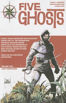 Five Ghosts: Volume 2: Lost Coastlines