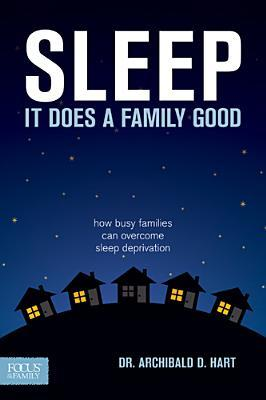 Sleep - It Does a Family Good Book Cover