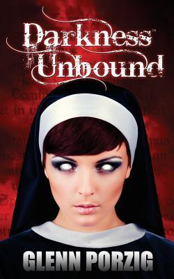 Darkness Unbound by Glenn Porzig