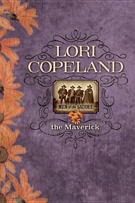 -The Maverick  Men Of The Saddle - Lori Copeland