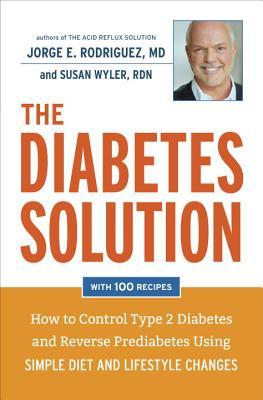 The Diabetes Solution by Jorge E. Rodriguez