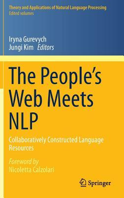 The People S Web Meets Nlp: Collaboratively Constructed Language Resources Iryna Gurevych