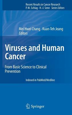 Viruses and Human Cancer: From Basic Science to Clinical Prevention  by  Mei Hwei Chang