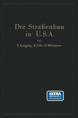 Der Strassenbau Der Vereinigten Staaten Von Amerika Unter Berucksichtigung Der Nutzanwendung Fur Deutschland F. Knipping