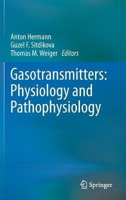 Gasotransmitters: Physiology and Pathophysiology  by  Anton Hermann