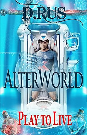 AlterWorld (Play to Live, Book #1)
