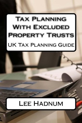 Tax Planning With Excluded Property Trusts Lee Hadnum