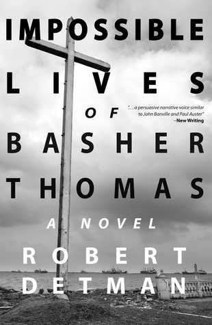 Impossible Lives of Basher Thomas by Robert Detman