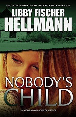 Nobodys Child (Georgia Davis, #3)  by  Libby Fischer Hellmann