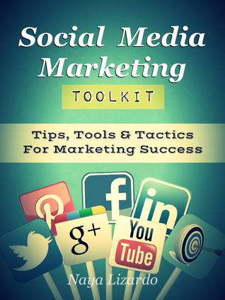 Social Media Marketing Toolkit by Naya Lizardo