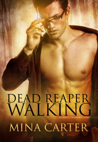 Dead Reaper Walking (Liberty, Oakwood, #2)