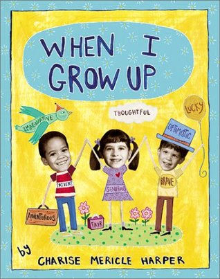 When I Grow Up Charise Mericle Harper