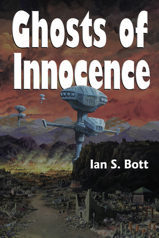 Ghosts of Innocence by Ian S. Bott