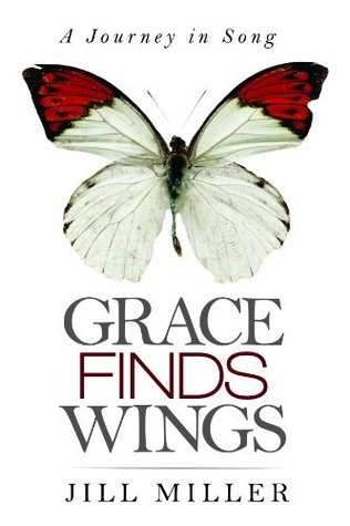 Grace Finds Wings:  A Journey in Song
