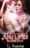 The Alpha Witch (A Witch/Wolf Romance, #1)