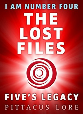 Fives Legacy (Lorien Legacies: The Lost Files, #7)  by  Pittacus Lore