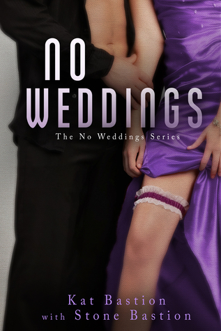 Review: No Weddings by Kat & Stone Bastion