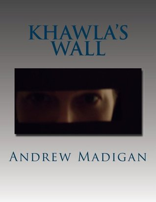 Khawla's Wall by Andrew Madigan