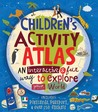 Children's Activity Atlas by Sterling Publishing