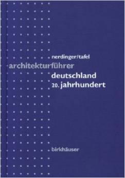 Architekturführer des 20. Jahrhunderts - Deutschland Winfried Nerdinger