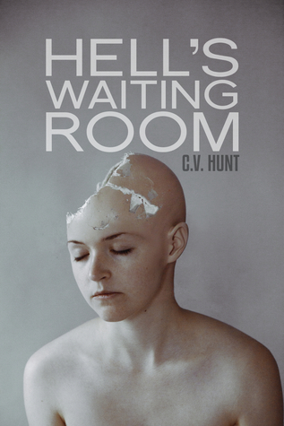 Hell's Waiting Room by C.V. Hunt