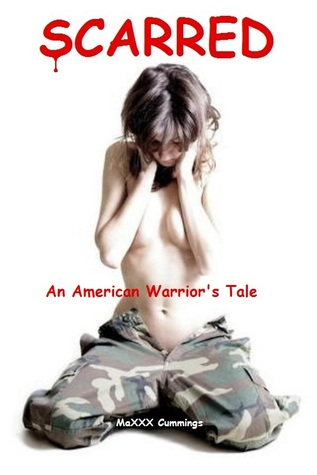 Scarred - An American Warrior's Tale