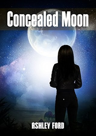 Concealed Moon  by  Ashley  Ford