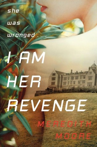 Book I Covet: I Am Her Revenge by Meredith Moore