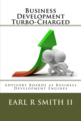Business Development Turbo-Charged by Dr Earl R. Smith II