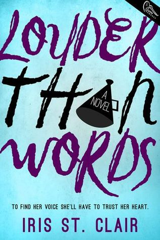 Blog Tour: Louder Than Words by Iris St. Clair | Review + Giveaway