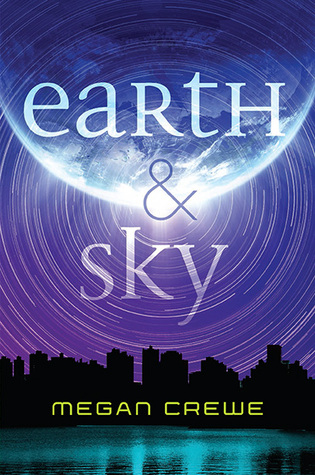 Blog Tour: Earth & Sky by Megan Crewe | Review + Interview + Giveaway