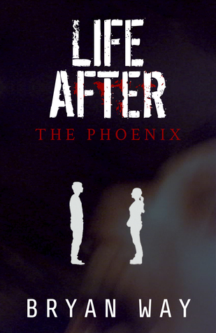 Life After: The Phoenix  by  Bryan Way