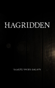Hagridden by Samuel Snoek-Brown
