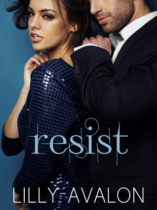 Resist (Resist, #1) by Lilly Avalon