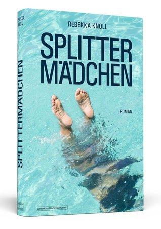 Splittermädchen  by  Rebekka Knoll