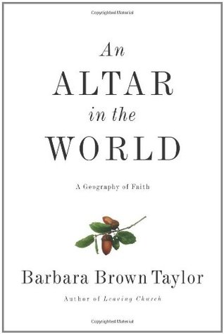 An Altar in the World: A Geography of Faith (2009) by Barbara Brown Taylor