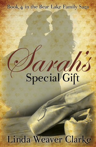Sarah's Special Gift  by  Linda Weaver Clarke