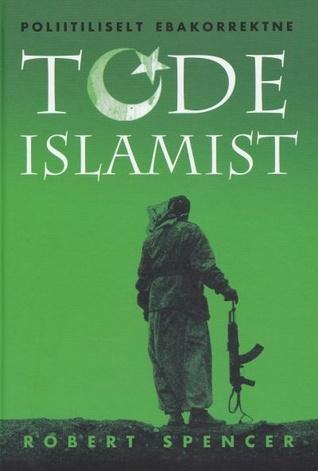 Poliitiliselt ebakorrektne tõde Islamist Robert Spencer