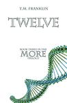 Twelve (More, #3)