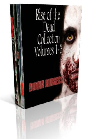 Box of Zombies: Rise of the Dead Volumes 1-3  by  Donna Burgess