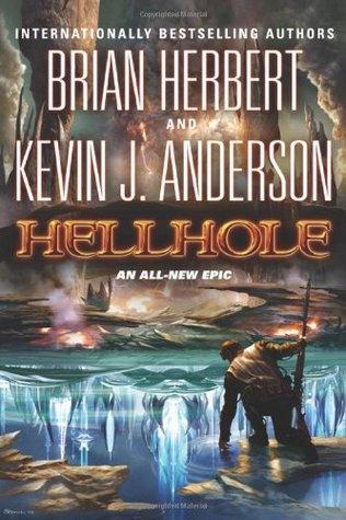 Hellhole (Hellhole, #1)  - Kevin J. Anderson, Brian Herbert