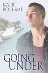 Going Under (Keep Swimming, #2)