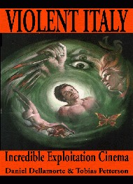 Violent Italy: Incredible Exploitation Cinema Daniel Dellamorte